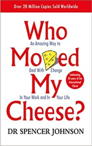 The book cover of the book, Who Moved My Cheese